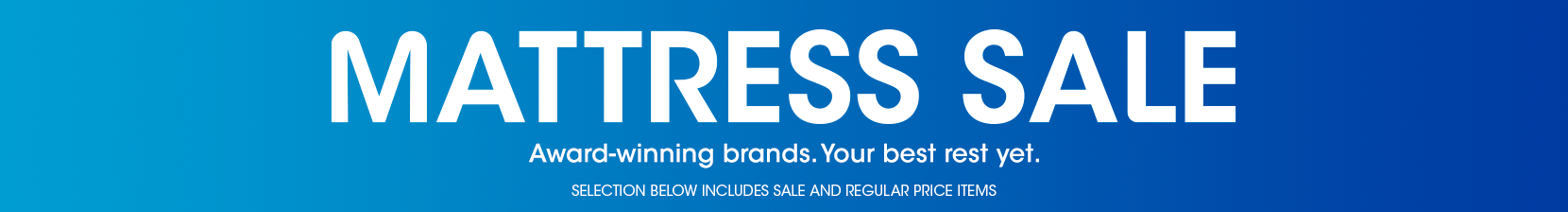 mattress sale. award winning brands. your best rest yet. selection below includes sale and regular price items