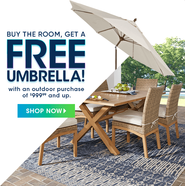 buy the room, get a free umbrella with an outdoor purchase of $999.99 and up. shop now