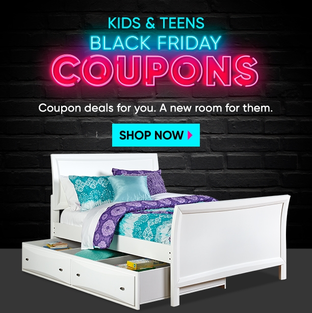 kids & teens black friday coupons. coupon deals for you. a new room for them. shop now
