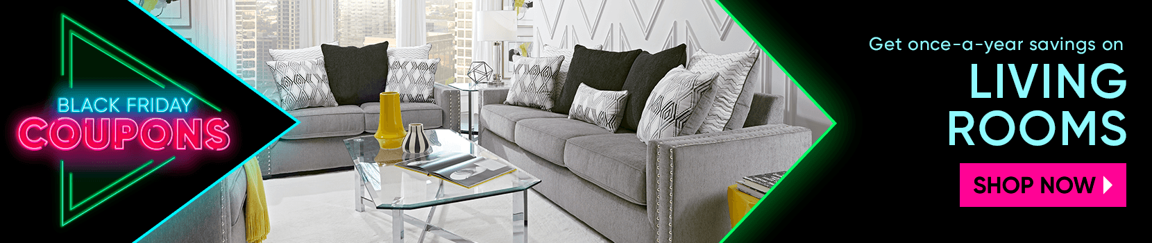 black friday coupons. get once a year savings on living rooms. shop now