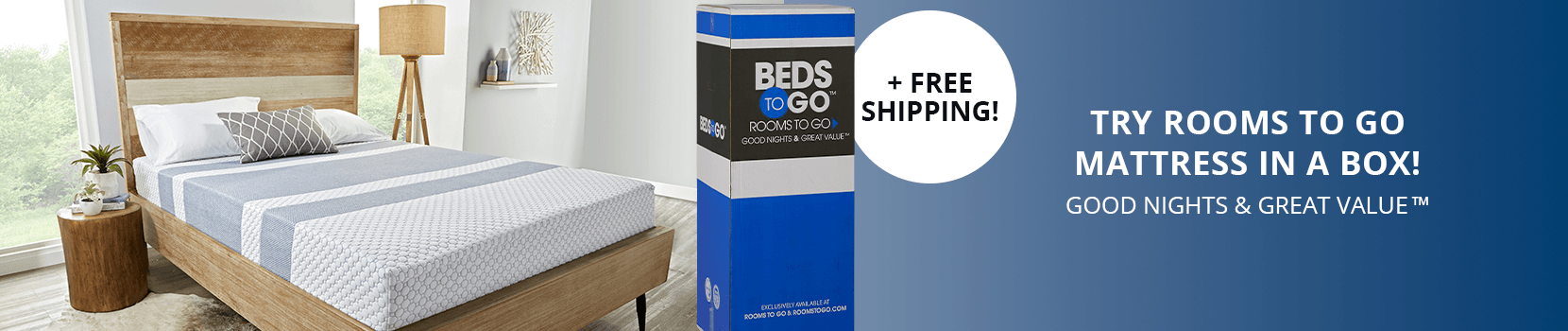 try rooms to go mattress in a box! good nights & great value. + free shipping!