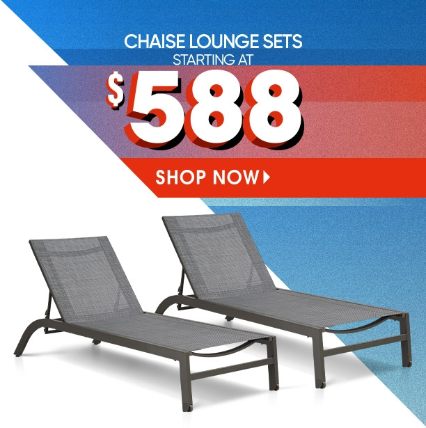 chaise lounge sets. starting at $588. shop now.