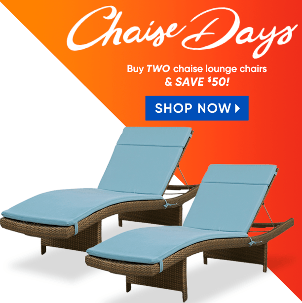 chaise days. buy two chaise lounge chairs & save $50. shop now