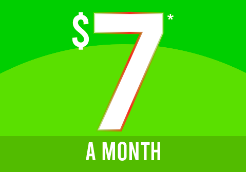 $7* a month