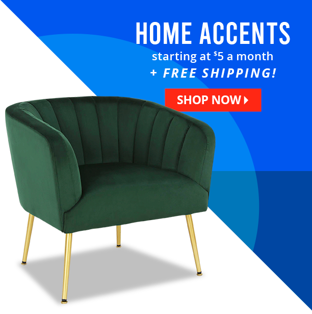 home accents starting at $5 a month + free shipping! shop now.