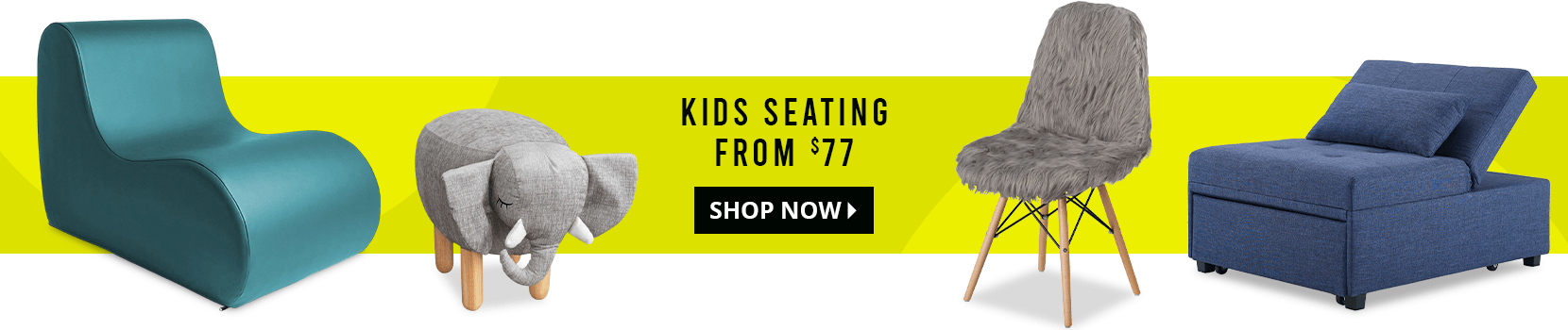 kids seating from $77. shop now