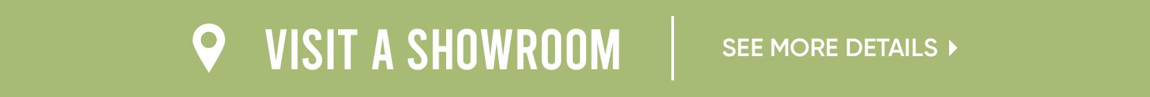 visit a showroom. see more details.