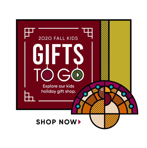 2020 fall kids gifts to go. explore our kids fall holiday gift shop. shop now