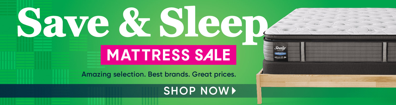 save & sleep. mattress sale. shop now