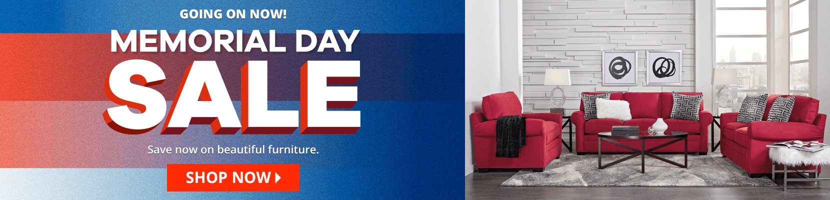 going on now. memorial day sale. save now on beautiful furniture. shop now