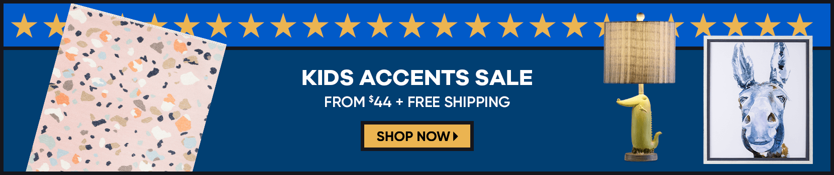kids accents sale from $44 + free shipping. shop now