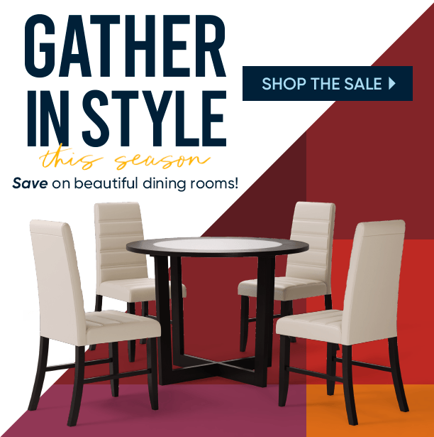 gather in style this season. save on beautiful dining rooms. shop the sale