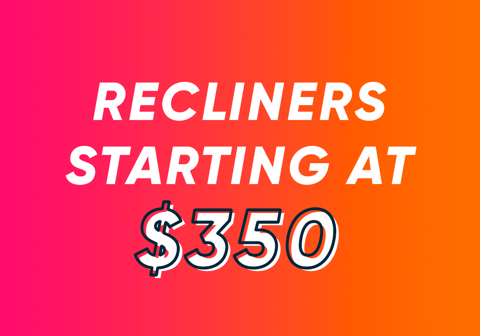 recliners starting at $350