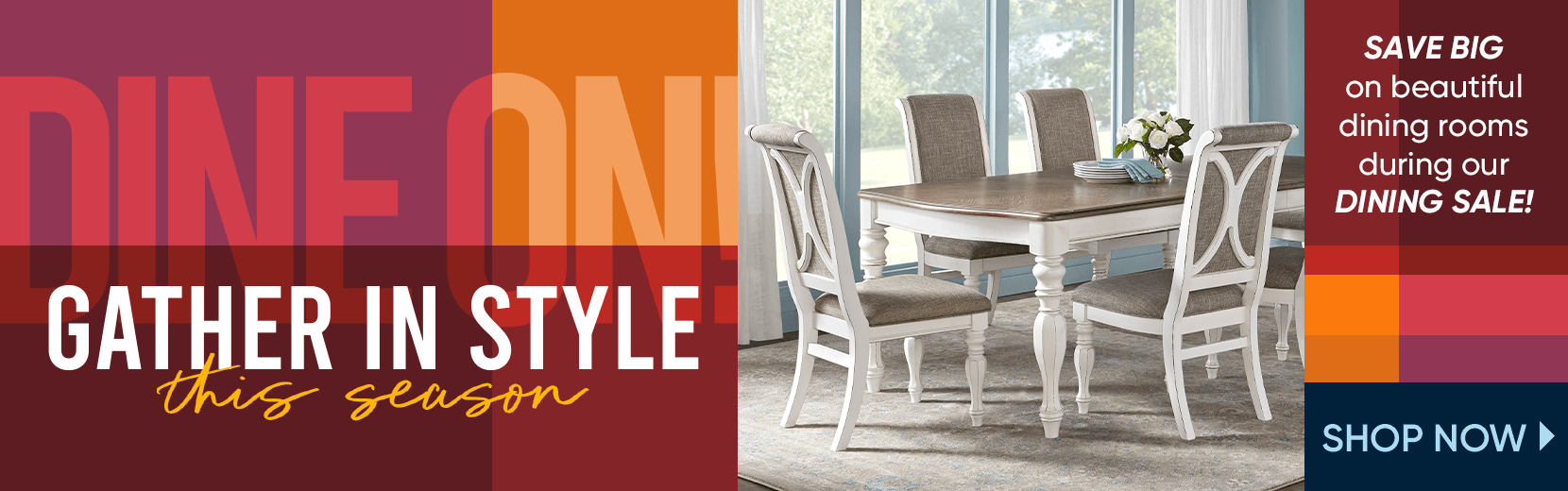 dine on. gather in style this season. save big on beautiful dining rooms during our dining sale. shop now