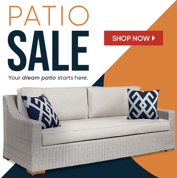 patio sale. your dream patio starts here. shop now