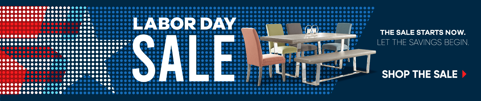 labor day sale. the sale starts now. let the savings begin. shop the sale