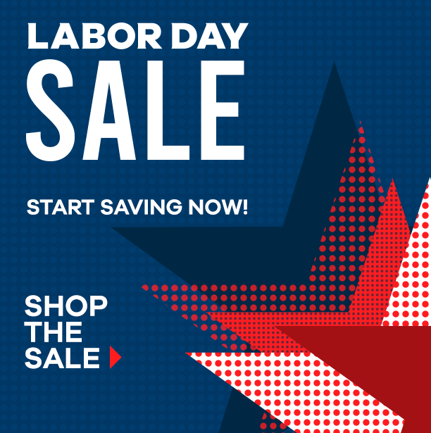 labor day sale. start saving now. shop the sale