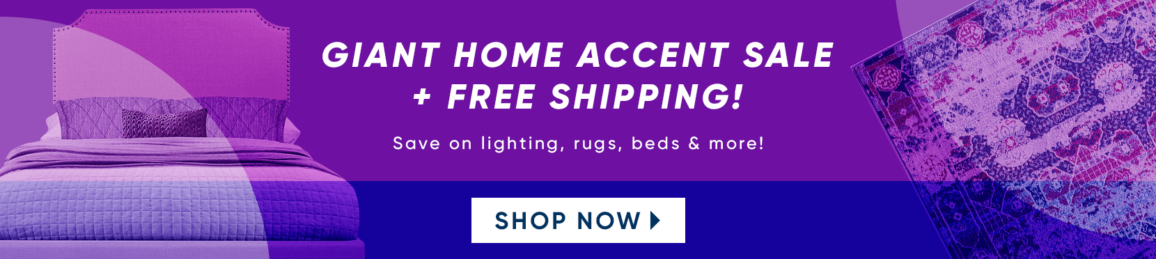 giant home accent sale + free shipping. save on lighting, rugs, beds & more. shop now