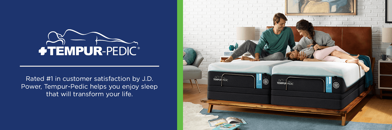 Rated #1 in customer satisfaction by J.D. Power, Tempur-Pedic helps you enjoy sleep that will transform your life.